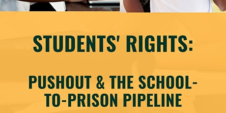 Students' Rights: Pushout & The School-to-Prison Pipeline tickets