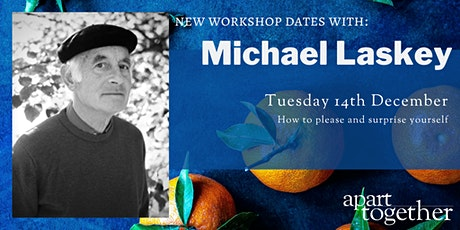 Apart Together: Poetry Writing Workshop with Michael Laskey tickets