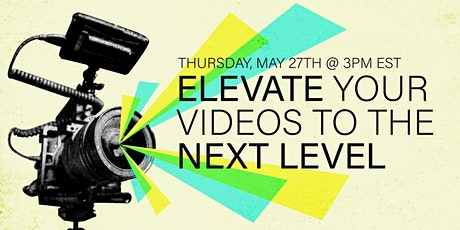 Elevate Your Videos to the Next Level tickets
