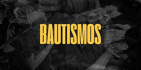 DOMINGO DE BAUTISMOS tickets