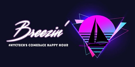 Breezin: #NYCTech's Comeback Happy Hour tickets