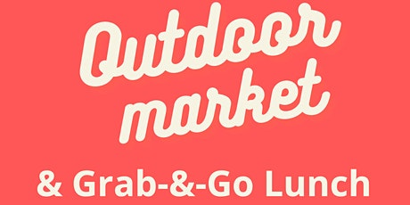 Grab-N-Go Lunch @ Outdoor Market tickets
