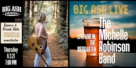 The Michelle Robinson Band Live @ The Big Ash Biergarten! tickets