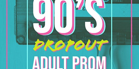 90'S DROPOUT ADULT PROM - IOWA tickets