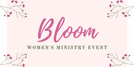 Bloom - Women's Ministry Event tickets