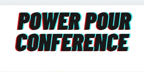 Power Pour Conference tickets