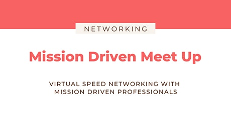 Summer Speed Networking: Mission Driven Meet Up tickets