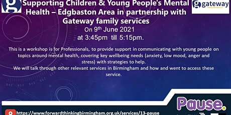 Supporting Children & Young People's Mental Health – Edgbaston Area. tickets
