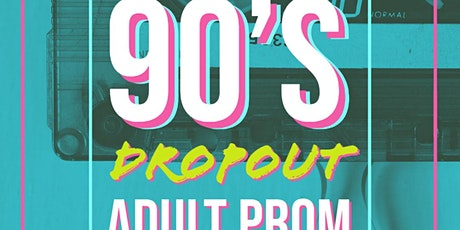 90'S DROPOUT ADULT PROM - WISCONSIN tickets