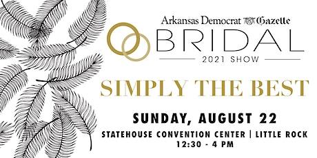 2021 Arkansas Democrat-Gazette Fall Bridal Show tickets