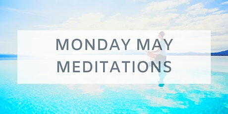 Monday May Meditations tickets