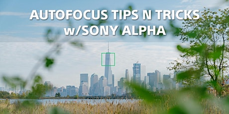 Autofocus Tips & Tricks - Online w/ Sony Alpha tickets