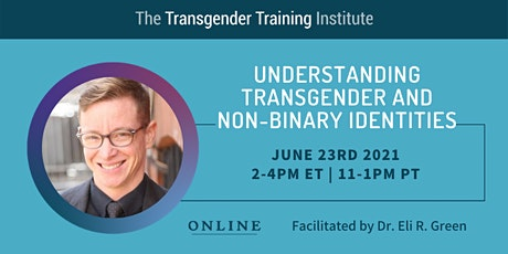 Understanding Transgender and Non-Binary Identities - 6/23/21, 2-4ET/11-1PT tickets