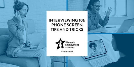 Interviewing 101: Phone Screen Tips and Tricks tickets