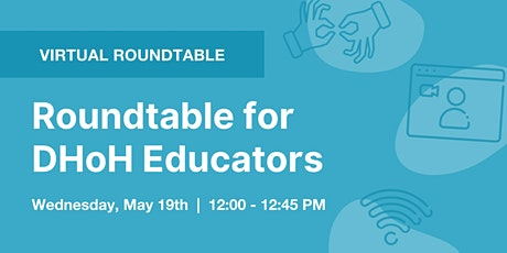 Roundtable for DHoH Educators Hosted by LUNA Language Services tickets