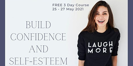 FREE Build Confidence and Self Esteem 3 Day Event tickets