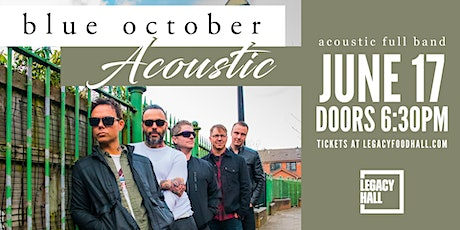 Blue October at Legacy Hall I June 17 tickets