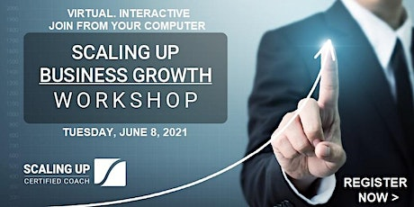 Scaling Up - Business Growth Workshop - (Virtual) June tickets
