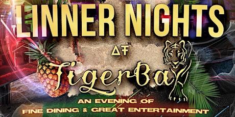 LINNER NIGHTS @TIGER BAY tickets