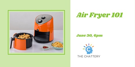 Air Fryer 101 - IN-PERSON CLASS tickets