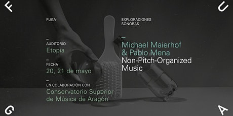 Non-pitch-organized Music / Concierto de Pablo Mena entradas