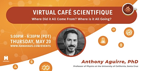 Virtual Café Scientifique | Where Did it All Come From? Where is it Going? tickets