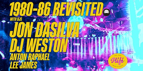 1980-86 Revisited: JON DASILVA / DJ WESTON (a 1.21gigawatts event) tickets