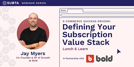 E-Commerce Success Drivers: Defining Your Subscription Value Stack tickets