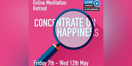 Concentration Online Retreat: Concentrate on Happiness tickets