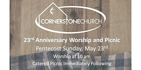 Cornerstone 23rd Anniversary Celebration Worship and Picnic tickets
