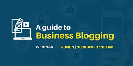 A Guide to Business Blogging tickets