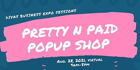 PRETTY N PAID POP UP SHOP N BUSINESS EXPO tickets