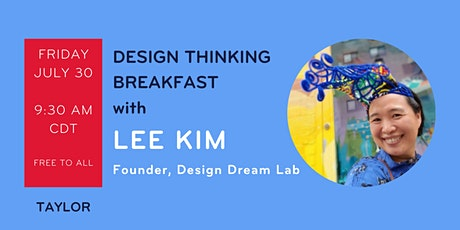 July Design Thinking Breakfast with Lee Kim tickets