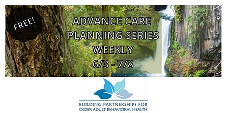 Advance Care Planning Series - Multiple days and topics! tickets