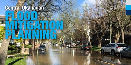 Central Okanagan Flood Mitigation Planning - Community Conversations tickets