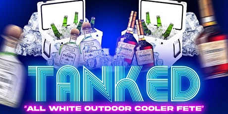 """TANKED """"ALL WHITE OUTDOOR COOLER FETE"""" - MIAMI EDITION tickets"""