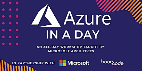 Azure In A Day presented by Microsoft and Boca Code tickets