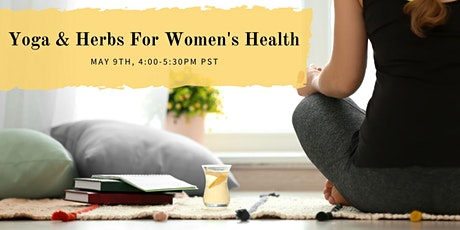 Mother's Day Herbs & Yin Yoga for Women's Health tickets