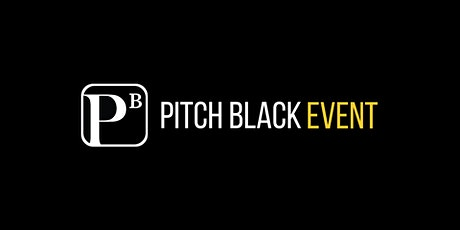 PITCH BLACK EVENT tickets
