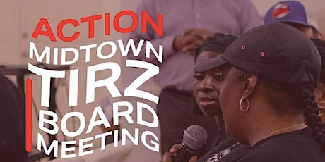 Midtown TIRZ Board Meeting Public Comment - Thursday, May 27th, 2021 tickets