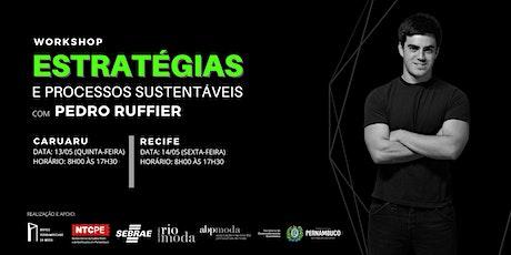 Workshop Estratégias e processos sustentáveis - com Pedro Ruffier - Caruaru ingressos