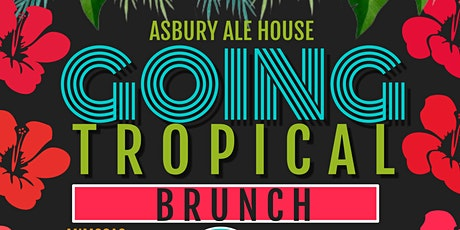 Going Tropical Brunch tickets