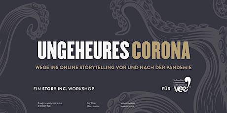 """WORKSHOP """"Ungeheures Corona - Online Storytelling vor/nach der Pandemie"""" Tickets"""