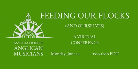 Association of Anglican Musicians Virtual Conference: Feeding Our Flocks tickets