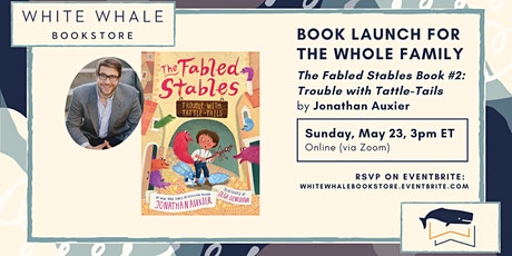 """Launch! For the Whole Family: """"Trouble with Tattle-Tails,"""" Jonathan Auxier tickets"""