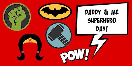Daddy & Me Superhero Day! tickets