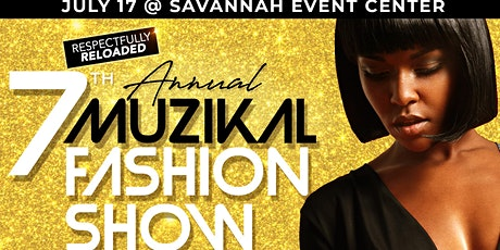 7TH ANNUAL MUZIKAL FASHION SHOW tickets