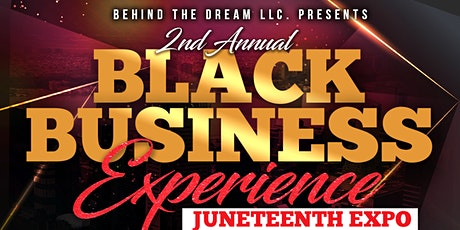 2nd Annual Black Business Experience- Juneteenth Expo tickets