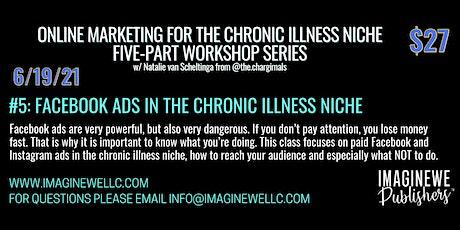Facebook Ads in the Chronic Illness Niche tickets
