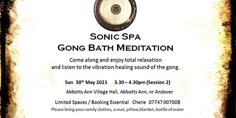 Sonic Spa Gong Bath Meditation - 30th May 2021 (3.30pm Abbotts Ann Hall) tickets